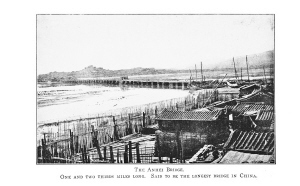 """The Anhei Bridge ""、""One and Two Third miles long. Said to be the longest bridge in China"",即为""安海桥""、"" 一又三分之二英里长,据说是中国最长的桥 ""。"
